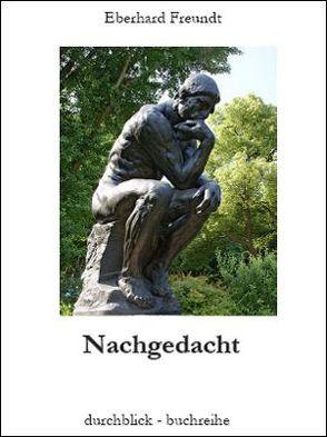 Nachgedacht von Freundt,  Eberhard