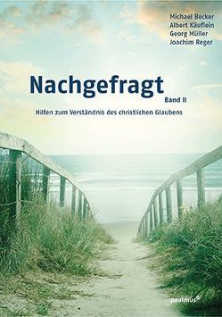 Nachgefragt, Band 2 von Becker,  Michael, Käuflein,  Albert, Müller,  Georg, Reger,  Joachim