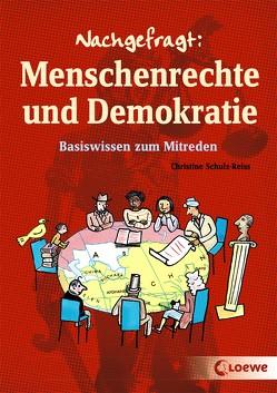 Nachgefragt: Menschenrechte und Demokratie von Ballhaus,  Verena, Schulz-Reiss,  Christine