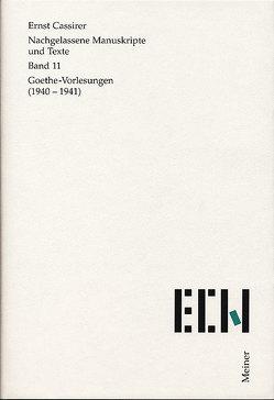Nachgelassene Manuskripte und Texte / Goethe Vorlesungen (1940-1941) von Cassirer,  Ernst, Krois,  John M