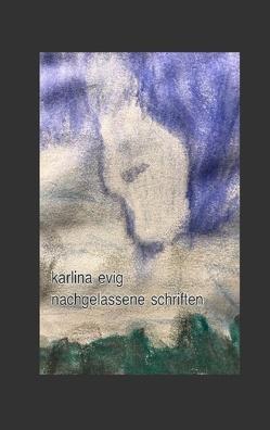 Nachgelassene Schriften von Evig,  Karlina