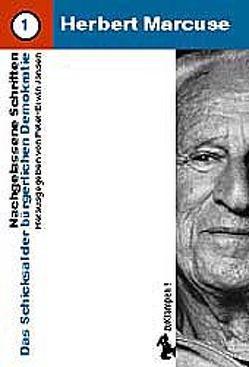 Nachgelassene Schriften / Das Schicksal der bürgerlichen Demokratie von Haupt,  Michael, Jansen,  Peter E, Marcuse,  Herbert, Negt,  Oskar