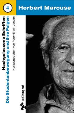 Nachgelassene Schriften / Die Studentenbewegung und ihre Folgen von Jansen,  Peter E, Kraushaar,  Wolfgang, Marcuse,  Herbert