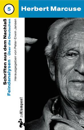 Nachgelassene Schriften / Feindanalysen von Claussen,  Detlev, Haupt,  Michael, Jansen,  Peter E, Marcuse,  Herbert