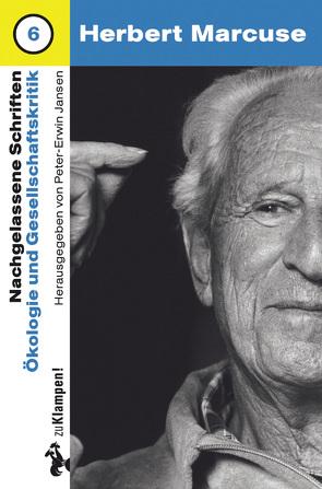 Nachgelassene Schriften / Ökologie und Gesellschaftskritik von Fetscher,  Iring, Jansen,  Peter E, Laugstien,  Thomas, Marcuse,  Herbert