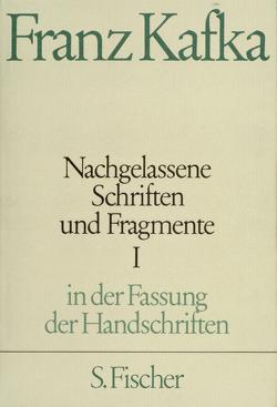 Nachgelassene Schriften und Fragmente I von Kafka,  Franz, Schillemeit,  Jost