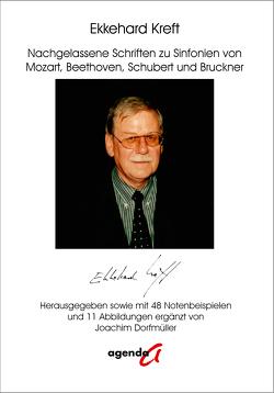 Nachgelassene Schriften zu Sinfonien von Mozart, Beethoven, Schubert und Bruckner von Kreft,  Ekkehard