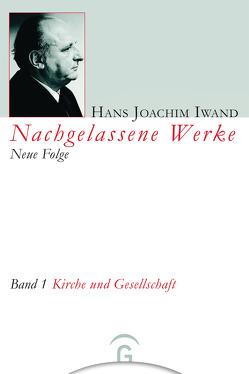 Nachgelassene Werke, Neue Folge / Kirche und Gesellschaft von Börsch,  Ekkehard, Hans-Iwand-Stiftung, Iwand,  Hans Joachim
