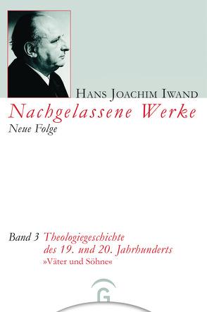 Nachgelassene Werke, Neue Folge / Theologiegeschichte des 19. und 20. Jahrhunderts von Hans-Iwand-Stiftung, Hertog,  Gerard C. den, Iwand,  Hans Joachim