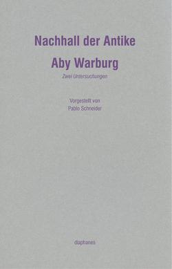 Nachhall der Antike von Warburg,  Aby
