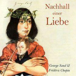 Nachhall einer Liebe von Chopin,  Frédéric, Heil,  Klaus D, Mazanec,  Brigitta G, Zitterbart,  Gerrit