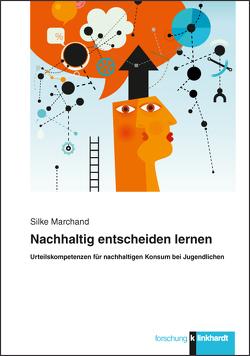 Nachhaltig entscheiden lernen von Marchand,  Silke