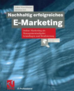 Nachhaltig erfolgreiches E-Marketing von Jost,  Christian, Warschburger,  Volker