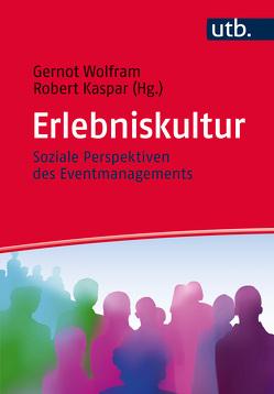 Erlebniskultur von Kaspar,  Robert, Wolfram,  Gernot