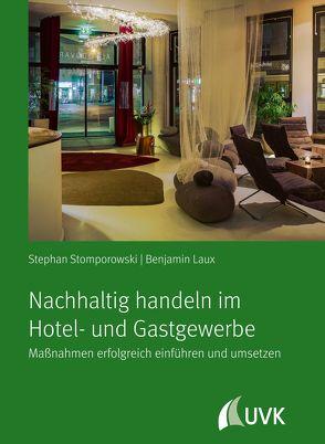 Nachhaltig handeln im Hotel- und Gastgewerbe von Laux,  Benjamin, Stomporowski,  Stephan