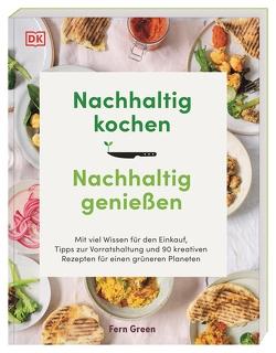 Nachhaltig kochen, nachhaltig genießen von Green,  Fern