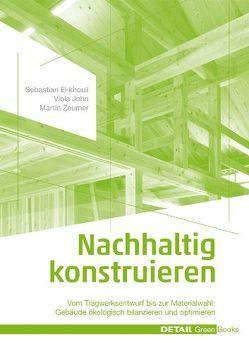 Nachhaltig konstruieren von El khouli,  Sebastian, John,  Viola, Zeumer,  Martin