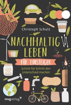Nachhaltig leben für Einsteiger von Schulz,  Christoph