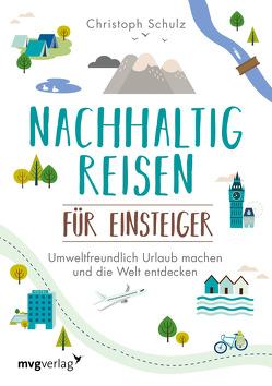 Nachhaltig reisen für Einsteiger von Schulz,  Christoph