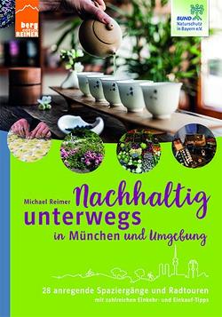 Nachhaltig unterwegs in München und Umgebung von Reimer,  Michael