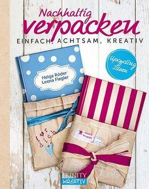 Nachhaltig verpacken von Flegler,  Leena, Röder,  Helga