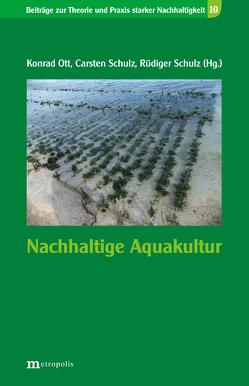 Nachhaltige Aquakultur von Ott,  Konrad, Schulz,  Carsten, Schulz,  Rüdiger