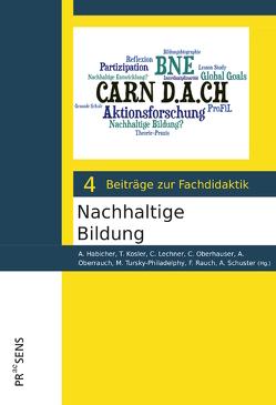 Nachhaltige Bildung von Habicher,  A., Juen-Kretschmer,  C., Kosler,  T., Lechner,  C., Oberhauser,  C., Oberrauch,  A., Rauch,  F., Schuster,  A., Tursky-Philadelphy,  M.
