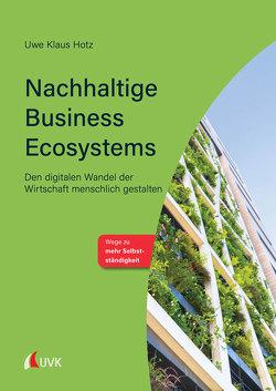 Nachhaltige Business Ecosystems von Hotz,  Uwe Klaus