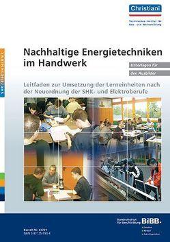 Nachhaltige Energietechniken im Handwerk – Unterlagen für Ausbilder / Lehrer von Kirchhoff,  Wolfgang, Körner,  Wolf, Neustock,  Uli, Pfeiffer,  Jörg, Pröve,  Inge, Wiese,  Martin