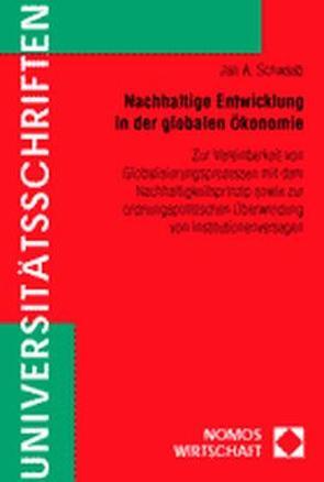 Nachhaltige Entwicklung in der globalen Ökonomie von Schwaab,  Jan Arno