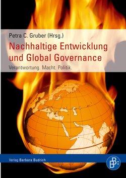 Nachhaltige Entwicklung und Global Governance von Brühl,  Tanja, Ettmayer,  Wendelin, Gareis,  Sven B, Gruber,  Petra C, Huber,  Florian J, Maier,  Franz, Messner,  Dirk, Nuscheler,  Franz, Ungericht,  Bernhard