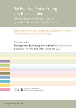 Nachhaltige Entwicklung von Hochschulen von Giesenbauer,  Bror, Nölting,  Benjamin, Potthast,  Thomas, Rieckmann,  Marco, Schmitt,  Claudia T.