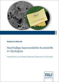Nachhaltige faserverstärkte Kunststoffe im Spritzguss von Albrecht,  Katharina