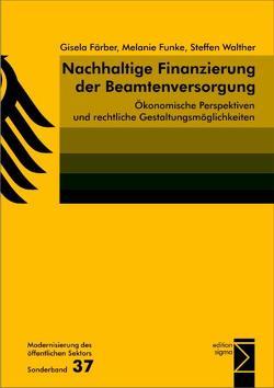 Nachhaltige Finanzierung der Beamtenversorgung von Färber,  Gisela, Funke,  Melanie, Walther,  Steffen