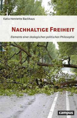 Nachhaltige Freiheit von Backhaus,  Katia Henriette
