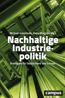 Nachhaltige Industriepolitik von Borgnäs,  Kajsa, Vassiliadis,  Michael
