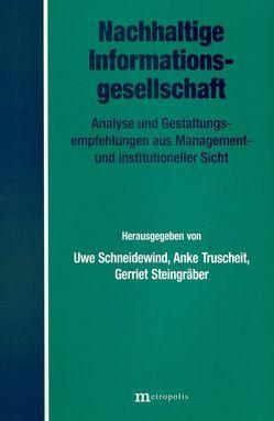 Nachhaltige Informationsgesellschaft von Schneidewind,  Uwe, Steingräber,  Gerriet, Truscheid,  Anke