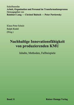 Nachhaltige Innovationsfähigkeit von produzierenden KMU von Riedel,  Ralph, Schulz,  Klaus-Peter