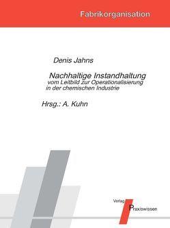 Nachhaltige Instandhaltung von Jahns,  Dennis, Kuhn,  Axel