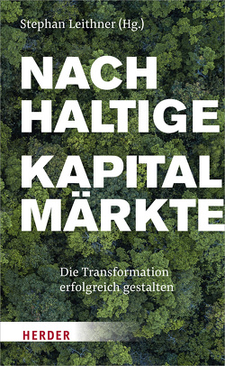 Nachhaltige Kapitalmärkte von Leithner,  Stephan