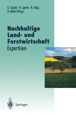 Nachhaltige Land- und Forstwirtschaft von Flaig,  Holger, Linckh,  Günther, Mohr,  Hans, Sprich,  Hubert