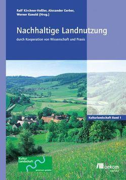 Nachhaltige Landnutzung durch Kooperation von Wissenschaft und Praxis von Gerber,  Alexander, Kirchner-Heßler,  Ralf, Konold,  Werner