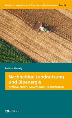 Nachhaltige Landnutzung und Bioenergie von Hennig,  Bettina