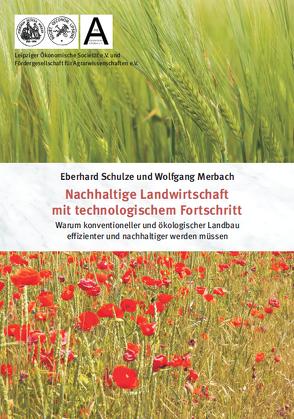 Nachhaltige Landwirtschaft mit technologischem Fortschritt von Merbach,  Wolfgang, Schulze,  Eberhard
