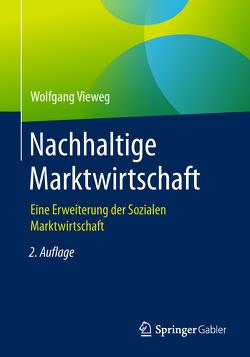 Nachhaltige Marktwirtschaft von Vieweg,  Wolfgang