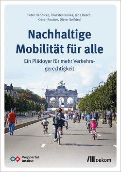 Nachhaltige Mobilität für alle von Hennicke,  Peter, Koska,  Thorsten, Rasch,  Jana, Reutter,  Oscar, Seifried,  Dieter