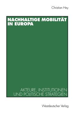 Nachhaltige Mobilität in Europa von Hey,  Christian