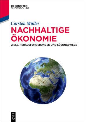 Nachhaltige Ökonomie von Müller,  Carsten