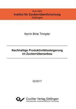 Nachhaltige Produktivitätssteigerung im Zuckerrübenanbau von Trimpler,  Kerrin