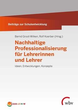 Nachhaltige Professionalisierung für Lehrerinnen und Lehrer von Groot-Wilken,  Bernd, Koerber,  Rolf